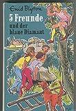 Fünf Freunde und der blaue Diamant. (Bd. XXIII)