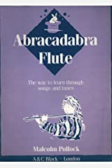 Abracadabra Flute: The Way to Learn Through Songs and Tunes (Instrumental Music) Paperback