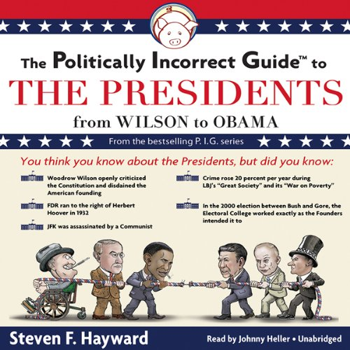 The Politically Incorrect Guide to the Presidents  Audiolibri