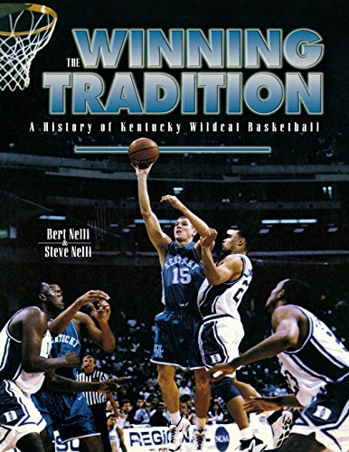 The Winning Tradition: A History of Kentucky Wildcat Basketball, Second Edition