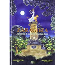 Zaragoza : memorias de una joven y anciana dama