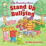 The Berenstain Bears Stand Up to Bullying (Berenstain Bears/Living Lights)