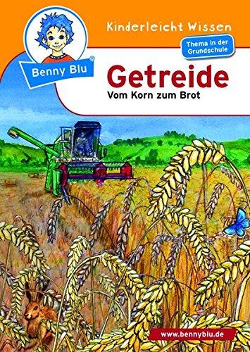 Benny Blu 02-0128 Benny Blu Getreide, 2., überarbeitete Auflage-Vom Korn zum Brot