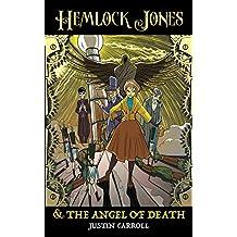 Hemlock Jones and the Angel of Death (Hemlock Jones Chronicles Book 1)