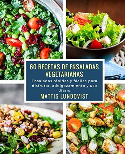 Descargar Libro 60 recetas de ensaladas vegetarianas: Ensaladas rápidas y fáciles para disfrutar, adelgazamiento y uso diario de Mattis Lundqvist