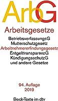 Arbeitsgesetze ArbG: mit den wichtigsten Bestimmungen  zum Arbeitsverhältnis,  Kündigungsrecht,  Arbeitsschutzrecht, ...
