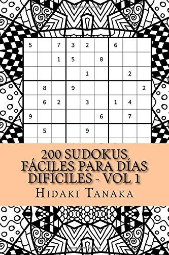 200 Sudokus Fáciles para Días Difíciles: Volumen 1: Volume 1