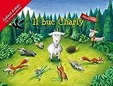 Il buc Charly: Sursilvan (Baeschlin Duftbilderbuch)