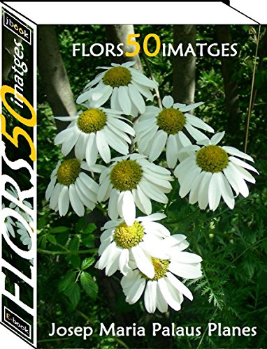 Flors (50 imatges) (Catalan Edition) por JOSEP MARIA PALAUS PLANES