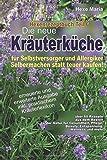 Hexe Maria - Hexenrezeptbuch Teil 6 - Die neue Kräuterküche für Selbstversorger: Für Hexen, Selbstversorger, Selbermacher, Allergiker und Sparfüchse (Hexenbuch)