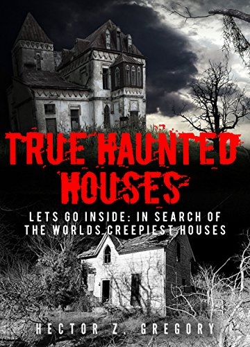 true-haunted-houses-inside-the-abandoned-houses-that-bring-the-dead-to-life-haunted-places-book-1