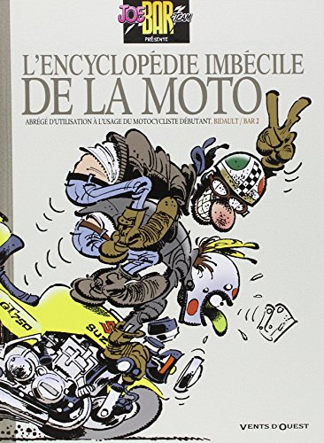 Joe Bar Team : L'encyclopédie imbécile de la moto par Bar2