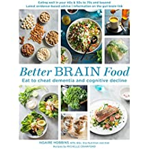 Better Brain Food: Eat to cheat dementia and cognitive decline