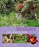 Blühendes Westfalen: Gärten öffnen ihre Pforten - Ursel Borstell, Anja Birne