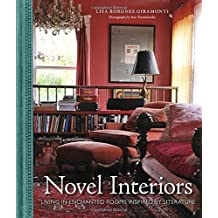 Novel Interiors: Living in Enchanted Rooms Inspired by Literature by Lisa Borgnes Giramonti (2014-12-18)