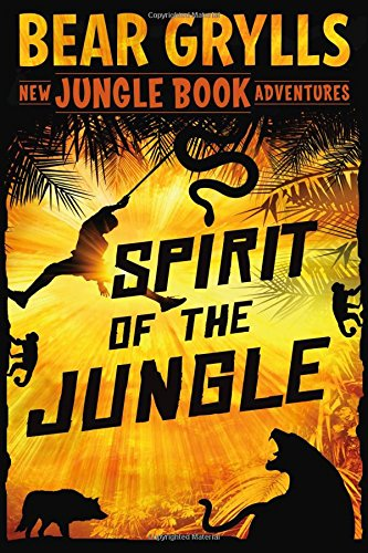 Spirit of the Jungle: The Jungle Book Adventures (New Jungle Book Adventures)