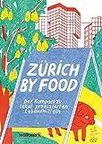 Zürich by Food: Der Kompass zu lokal produzierten Lebensmitteln
