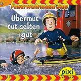 Übermut tut selten gut - Pixi-Buch 1491 . Feuerwehrmann Sam . (Einzeltitel) aus Pixi-Serie 166