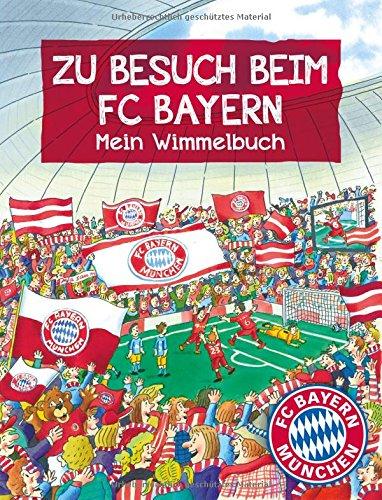 Preisvergleich Produktbild FC Bayern München: Zu Besuch beim FC Bayern: Mein Wimmelbuch