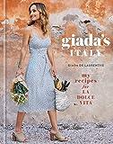 Giada's Italy: My Recipes for La Dolce Vita: A Cookbook (English Edition)