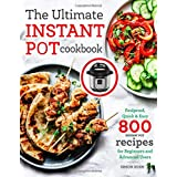 The Ultimate Instant Pot cookbook: Foolproof, Quick & Easy 800 Instant Pot Recipes for Beginners and Advanced Users: 1 (Press