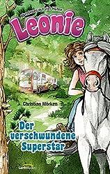 Leonie: Der verschwundene Superstar: Abenteuer auf vier Hufen.