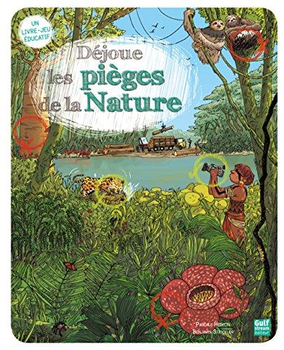 Déjoue les pièges de la Nature par Pascale Hedelin