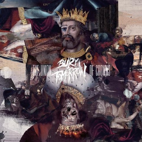 The Union Of Crowns by Bury Tomorrow (2012-07-17)