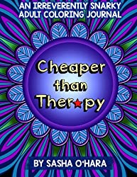 Cheaper than Therapy: An Irreverently Snarky Adult Coloring Journal: Volume 6 (Irreverent Book)