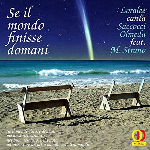 Se il mondo finisse domani (feat. Loralee & Marco Strano)