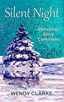 Silent Night: A Christmas Story Collection by [Clarke, Wendy]