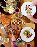 Michael's Genuine Food: Down-to-Earth Cooking for People Who Love to Eat by Michael Schwartz (2011-02-15)