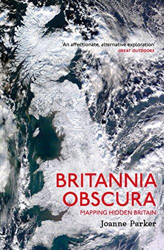 Britannia Obscura: Mapping Britain's Hidden Landscapes