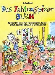 Das Zahlenspiele-Buch: Spiele und Lieder rund um die ersten Zahlen, Formen, Größen, Gewichte, Mengen, Uhr- und Jahreszeiten (Praxisbücher für den pädagogischen Alltag)