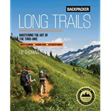Backpacker Long Trails: Mastering the Art of the Thru-Hike (English Edition)