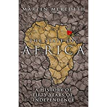 The State of Africa: A History of the Continent Since Independence (English Edition)
