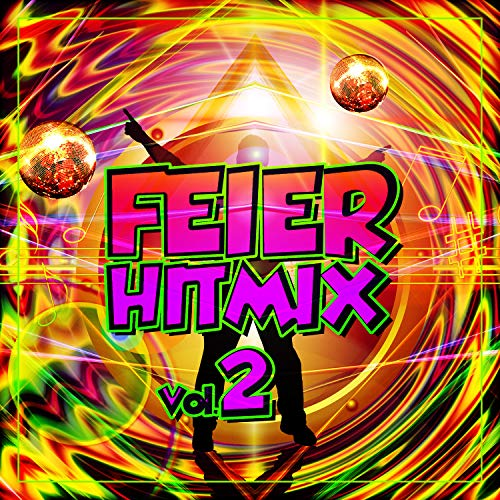 Feier Hitmix, Vol.2 [Explicit]