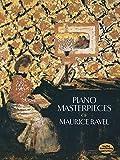Piano masterpieces / Maurice Ravel   Ravel, Maurice (1875-1937)