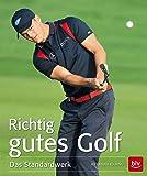 Richtig gutes Golf: Das Standardwerk (BLV)