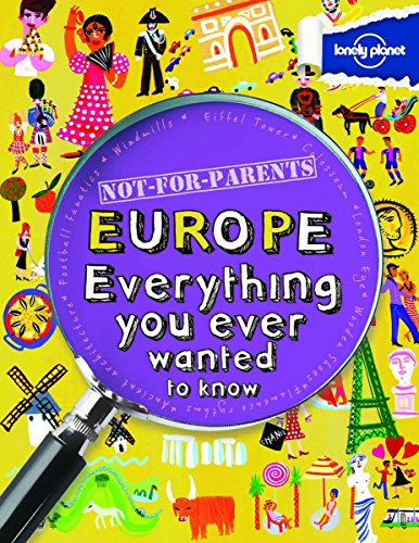 Not For Parents Europe: Everything You Ever Wanted to Know (Lonely Planet Kids) par Lonely Planet Kids
