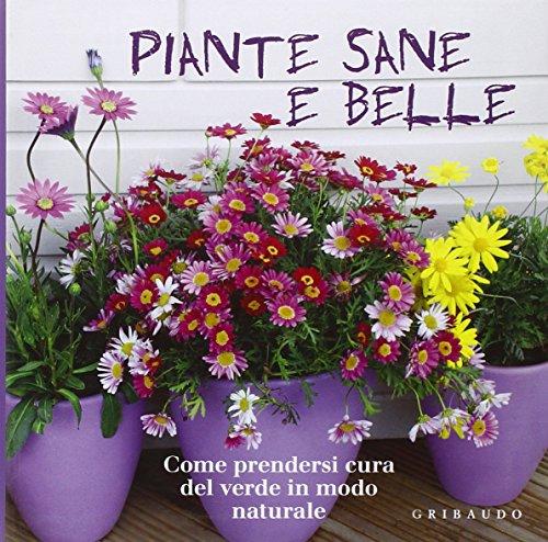 piante-sane-e-belle-come-prendersi-cura-del-verde-in-modo-naturale-ediz-illustrata