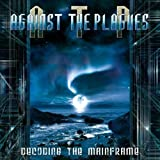 Songtexte von Against the Plagues - Decoding the Mainframe