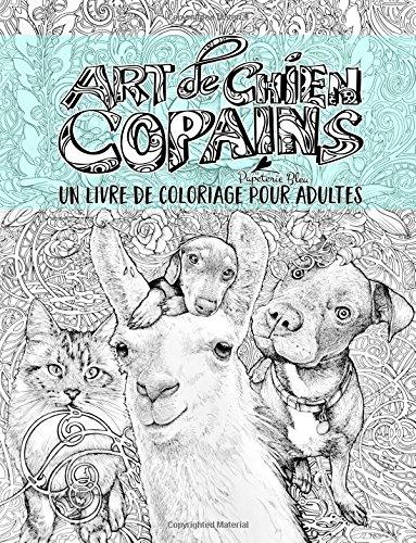 Art de chien: Copains: Un livre de coloriage pour adultes: Un cadeau unique avec des chiens, des chats, des lamas, des tortues, des koalas, des ... cochons avec des dessins et motifs Mandala