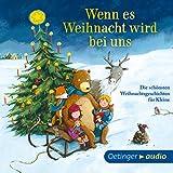 Wenn es Weihnacht wird bei uns: Die schönsten Weihnachtsgeschichten für Kleine