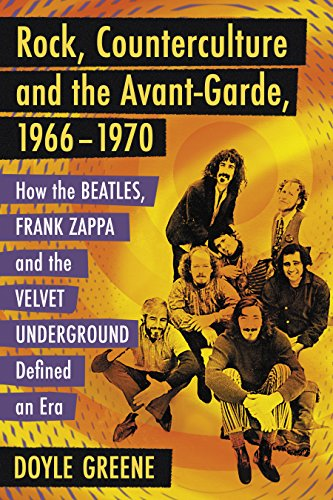 Velvet Garden (Rock, Counterculture and the Avant-Garde, 1966-1970: How the Beatles, Frank Zappa and the Velvet Underground Defined an Era (English Edition))