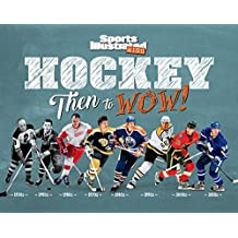 Hockey: Then to WOW! (Sports Illustrated Kids Then to WOW!)