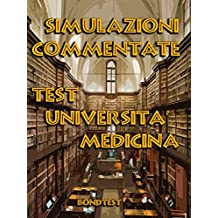Simulazioni Commentate Test Università Medicina (Italian Edition)