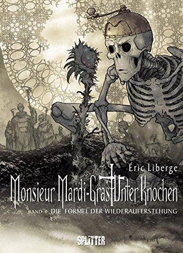 Monsieur Mardi-Gras - Unter Knochen: Band 4. Die Formel der Wiederauferstehung