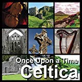 Celtica, Once Upon A Time, Musica Celtica, Celtic Music, CD Doppio, Ambient Music, Viaggiare