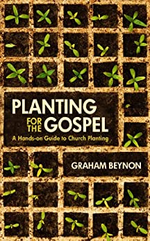 Planting for the Gospel (English Edition) di [Beynon, Graham]